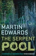 The Serpent Pool eBook by Martin Edwards