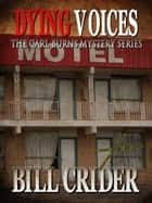 Dying Voices ebook by Bill Crider