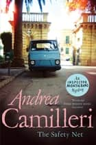 The Safety Net: An Inspector Montalbano Novel 25 ebook by Andrea Camilleri