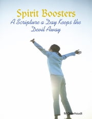 Spirit Boosters - A Scripture a Day Keeps the Devil Away ebook by M Osterhoudt