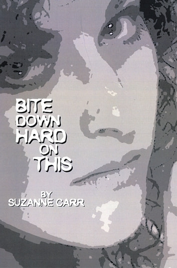 Bite Down Hard On This ebook by Suzanne Carr