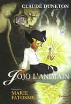 Jojo l'animain ebook by Claude Duneton