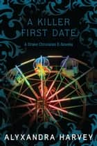 A Killer First Date ebook by Alyxandra Harvey
