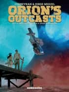 Orion's Outcasts #1 ebook by Corbeyran, Jorge Miguel, Julia Verlanger