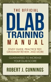 The Official DLAB Training Manual: Study Guide and Practice Test ebook by Robert J. Cunnings