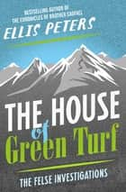 House of Green Turf ebook by Ellis Peters