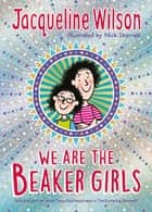 We Are The Beaker Girls ebook by Jacqueline Wilson, Nick Sharratt