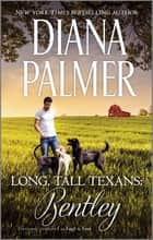 Long, Tall Texans: Bentley ebook by Diana Palmer