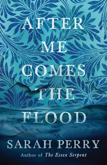 After Me Comes the Flood ebook by Sarah Perry