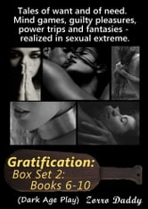 Gratification - Box Set 2: Books 6-10 ebook by Zorro Daddy