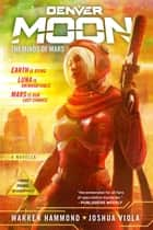 Denver Moon - The Minds of Mars (Book One) ebook by Joshua Viola, Warren Hammond
