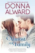 Almost a Family ebook by Donna Alward