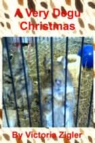 A Very Degu Christmas ebook by Victoria Zigler
