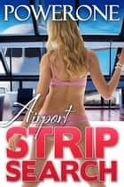 Airport Strip Search ebook by
