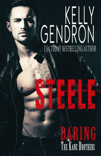 Steele (Daring the Kane Brothers) ebook by Kelly Gendron