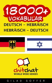 18000+ Vokabular Deutsch - Hebräisch ebook by Gilad Soffer