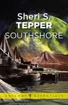 Southshore ebook by Sheri S. Tepper