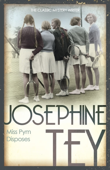 Miss Pym Disposes ebook by Josephine Tey
