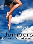 Jumpers ebook by Kameko Murakami