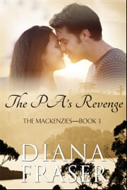 The PA's Revenge - The Mackenzies—Dallas—Book 1 ebook by Diana Fraser