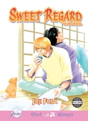 Sweet Regard (Yaoi Manga) ebook by Juji Fusa