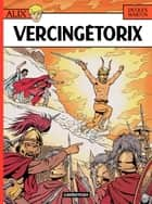 Alix (Tome 18) - Vercingétorix ebook by Jacques Martin