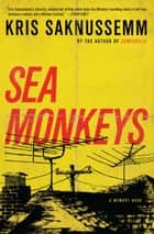Sea Monkeys - A Memory Book ebook by Kris Saknussemm