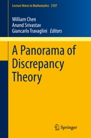 A Panorama of Discrepancy Theory ebook by William Chen,Anand Srivastav,Giancarlo Travaglini