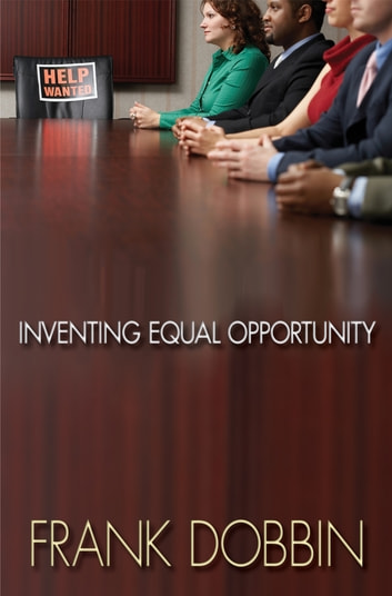 Inventing Equal Opportunity ebook by Frank Dobbin