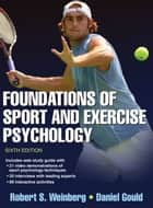 Foundations of Sport and Exercise Psychology 6th Edition ebook by Daniel Gould,Robert Weinberg