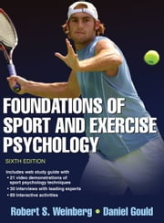 Foundations of Sport and Exercise Psychology, 6E ebook by Robert S. Weinberg,Daniel Gould