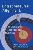 Entrepreneurial Alignment: ebook by Marion Ross, Ph.D; Tracy Latz,M.D M.S