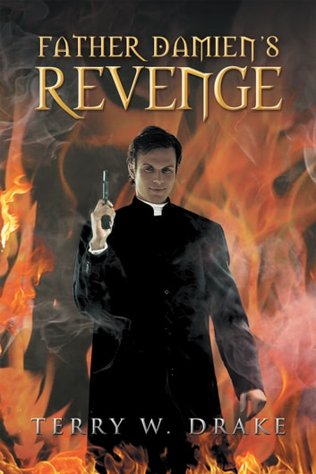 Father Damien's Revenge ebook by Terry W. Drake