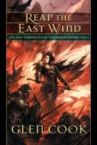 Reap the East Wind ebook by Glen Cook