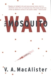 The Mosquito War ebook by V. A. MacAlister
