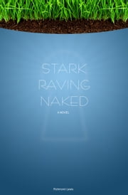 Stark Raving Naked ebook by Richmond Lewis