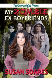My Zombie Ex-Boyfriends ebook by Susan Soares