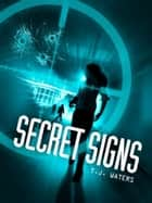 Secret Signs ebook by TJ Waters