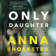 Only Daughter audiobook by Anna Snoekstra