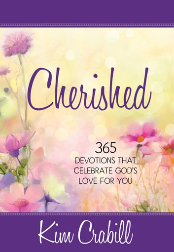 Cherished - 365 Devotions that Celebrate God's Love for You ebook by Kim Crabill