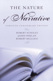 The Nature of Narrative - Revised and Expanded ebook by Robert Scholes,James Phelan,Robert Kellogg