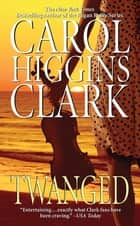 Twanged ebook by Carol Higgins Clark