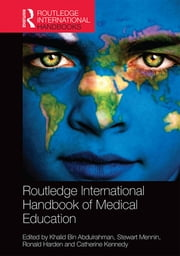 Routledge International Handbook of Medical Education ebook by Khalid A. Bin Abdulrahman,Stewart Mennin,Ronald Harden,Catherine Kennedy