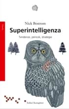 Superintelligenza - Tendenze, pericoli, strategie ebook by Nick Bostrom