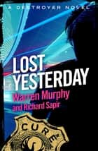 Lost Yesterday - Number 65 in Series ebook by Richard Sapir, Warren Murphy