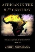 African in the 21st Century ebook by Jerry Skhosana
