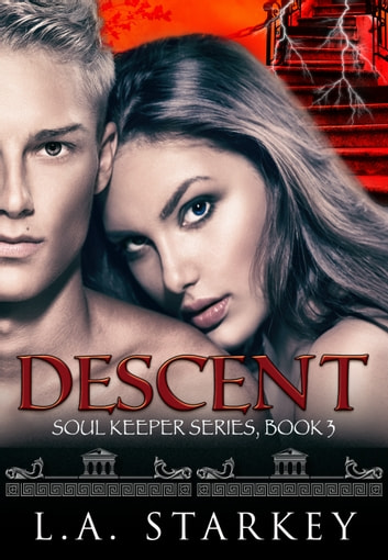 Descent - (A greek mythology tale about soul mates in a paranormal love triangle) ebook by L.A. Starkey