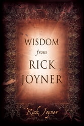 Wisdom From Rick Joyner ebook by Rick Joyner