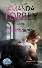 Loving a Wildflower ebook by