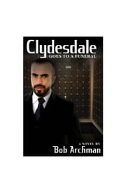 Clydesdale Goes to a Funeral ebook by Bob Archman